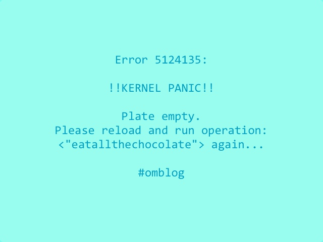 omblog plate kernel panic: operation eat all the chocolate